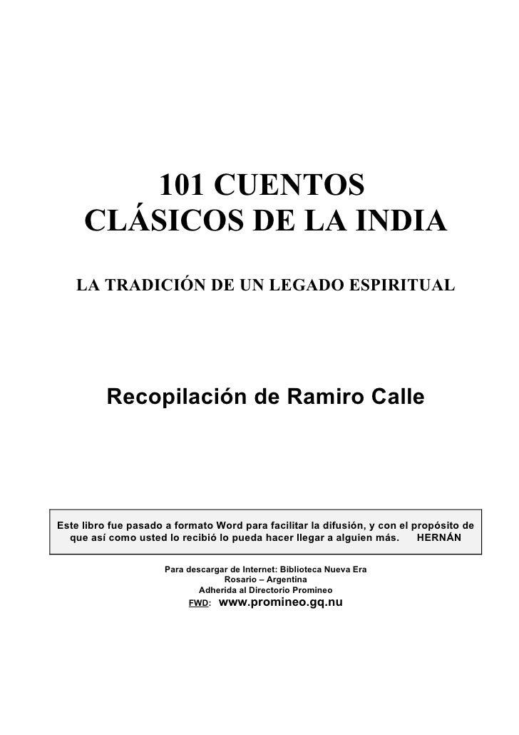 101 CUENTOS     CLÁSICOS DE LA INDIA   LA TRADICIÓN DE UN LEGADO ESPIRITUAL          Recopilación de Ramiro CalleEste libr...