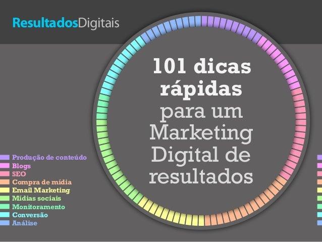 ResultadosDigitais 101 dicas rápidas para um Marketing Digital de resultados Produção de conteúdo Blogs SEO Compra de mídi...