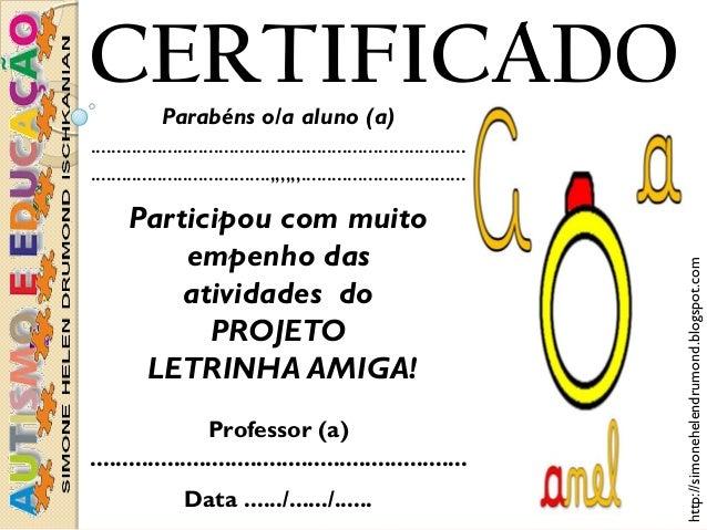 http://simonehelendrumond.blogspot.com  CERTIFICADO  Parabéns o/a aluno (a)  ................................................