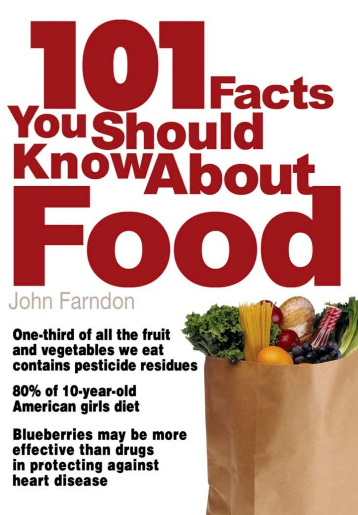 101                          FactsYou ShouldKnow                      AboutFoodJohn FarndonOne-third of all the fruitand v...