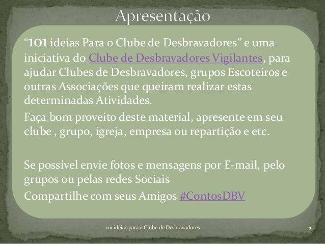 101 ideias para os desbravadores   grupo contos desbravadores Slide 2