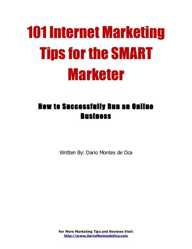 101 Internet Marketing  Tips for the SMART       Marketer How to Successfully Run an Online            Business       Writ...