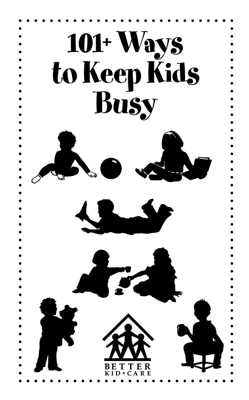 101+ Waysto Keep Kids    Busy