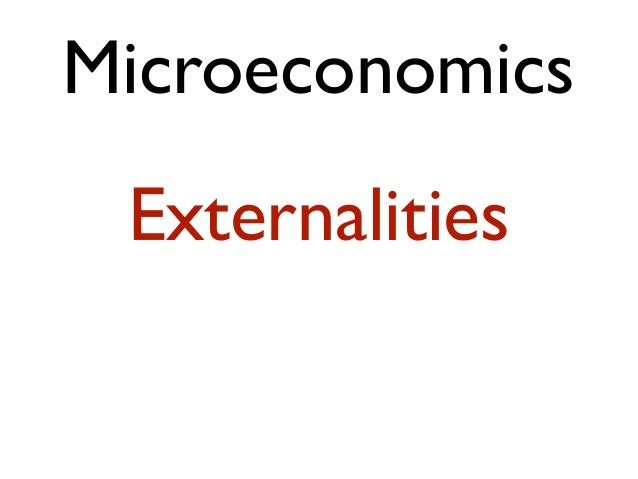 Microeconomics Externalities