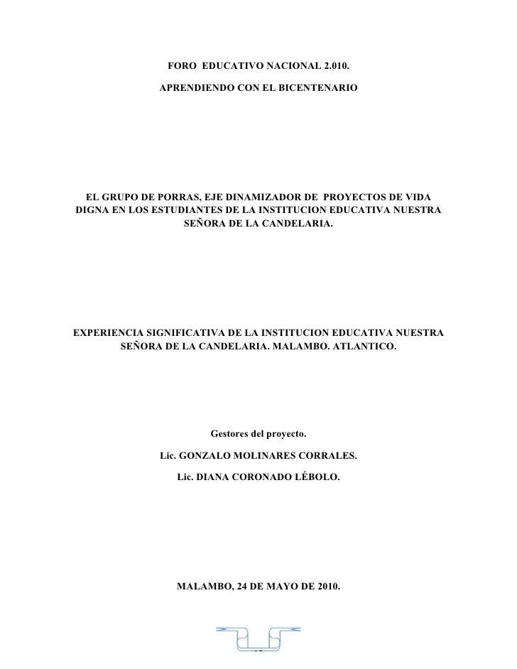 FORO EDUCATIVO NACIONAL 2.010.                APRENDIENDO CON EL BICENTENARIO       EL GRUPO DE PORRAS, EJE DINAMIZADOR DE...