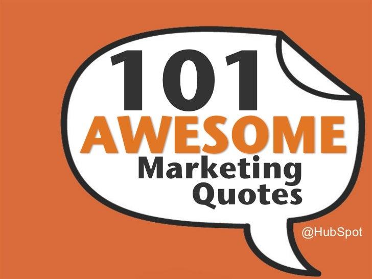 101!!    Marketing!      Quotes!             @HubSpot