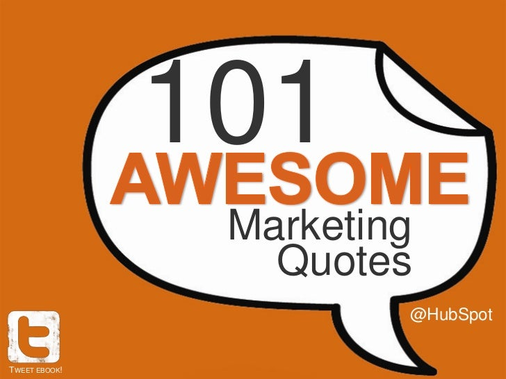 101                Marketing                  Quotes                        @HubSpotTWEET EBOOK!