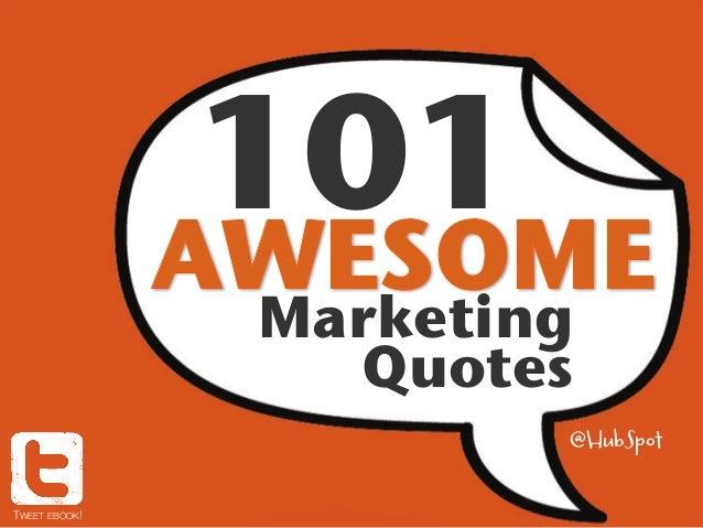 101!!Marketing!Quotes!@HubSpotTWEET EBOOK!!