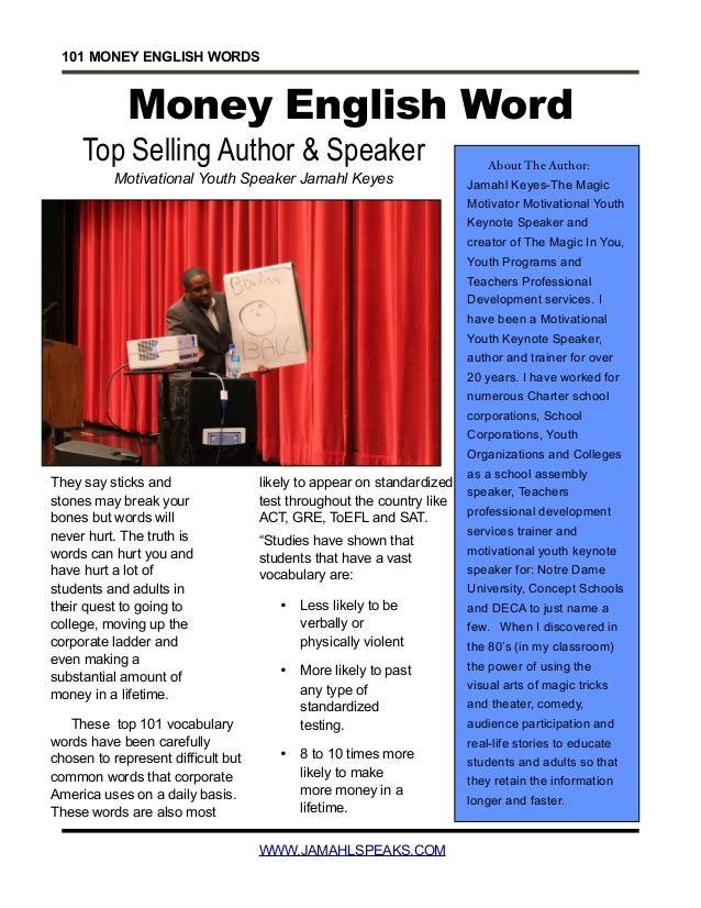 101 MONEY ENGLISH WORDS WWW.JAMAHLSPEAKS.COM About The Author: Jamahl Keyes-The Magic Motivator Motivational Youth Keynote...