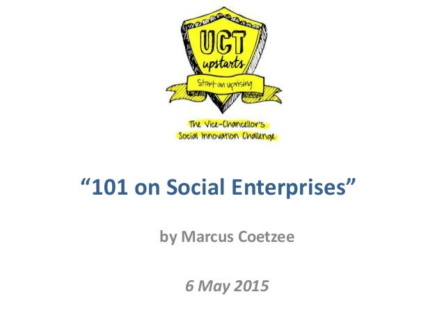 """101 on Social Enterprises"" by Marcus Coetzee 6 May 2015"