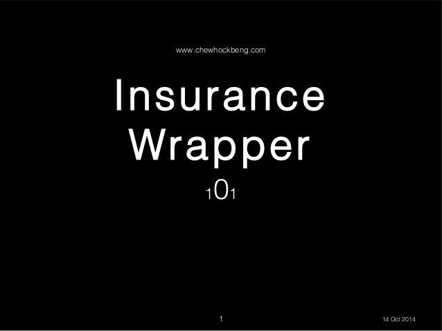 www.chewhockbeng.com  Insurance Wrapper 01  1  1  14 Oct 2014