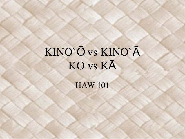 KINO` vs KINO`Ō Ā KO vs KĀ HAW 101