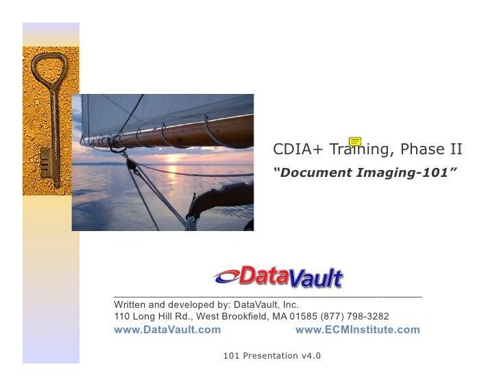 """CDIA+ Training, Phase II                              """"Document Imaging-101""""______________________________________________..."""