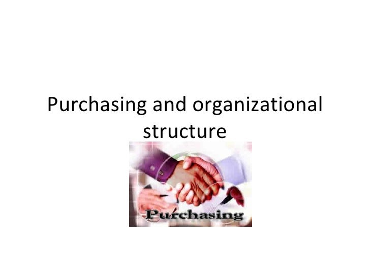 Purchasing and organizational structure