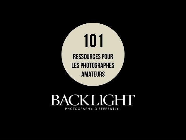 101 RESSOURCES POUR LES PHOTOGRAPHES AMATEURS