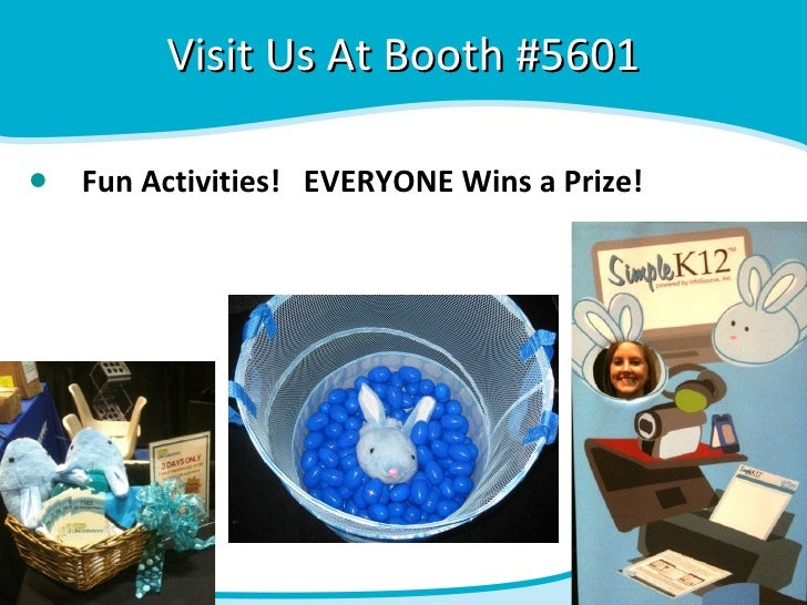 Visit Us At Booth #5601● Fun Activities! EVERYONE Wins a Prize!