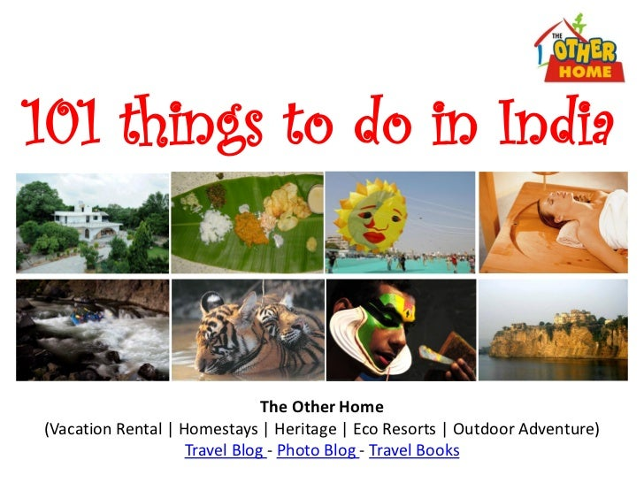 101 things to do in India                               The Other Home(Vacation Rental | Homestays | Heritage | Eco Resort...