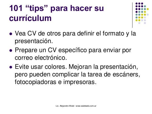 """Lic. Alejandro Wald - www.waldweb.com.ar 101 """"tips"""" para hacer su currículum  Vea CV de otros para definir el formato y l..."""