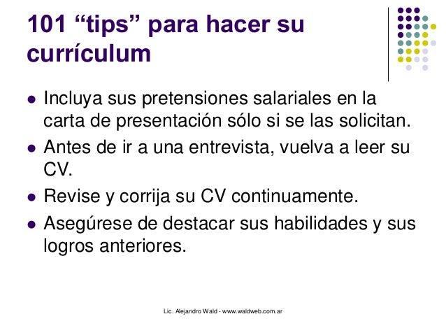 """Lic. Alejandro Wald - www.waldweb.com.ar 101 """"tips"""" para hacer su currículum  Incluya sus pretensiones salariales en la c..."""