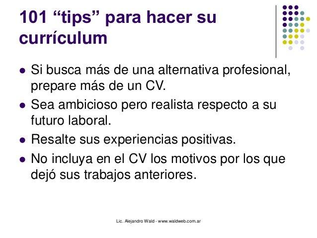 """Lic. Alejandro Wald - www.waldweb.com.ar 101 """"tips"""" para hacer su currículum  Si busca más de una alternativa profesional..."""