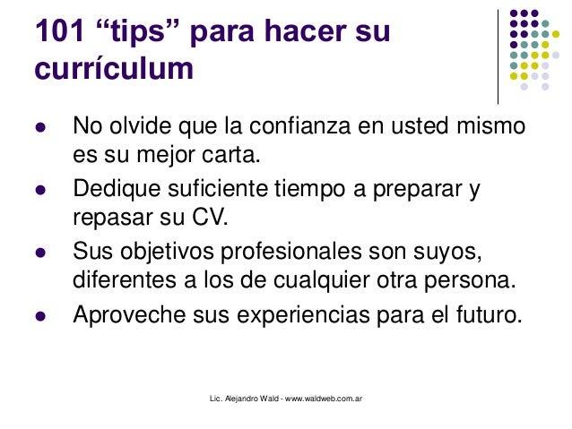 """Lic. Alejandro Wald - www.waldweb.com.ar 101 """"tips"""" para hacer su currículum  No olvide que la confianza en usted mismo e..."""