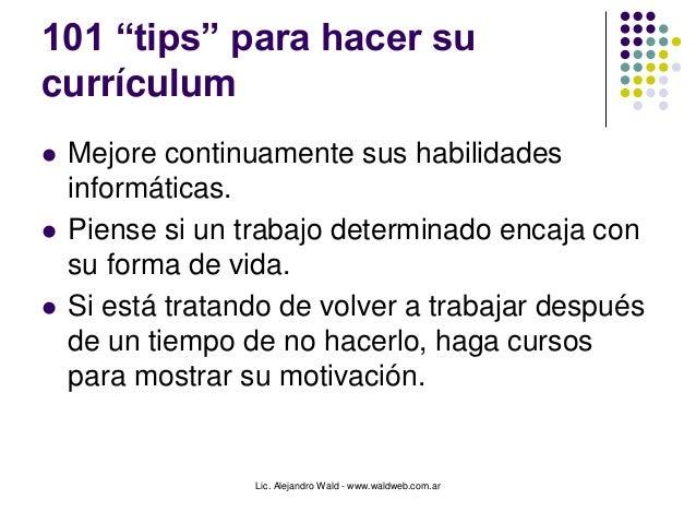 """Lic. Alejandro Wald - www.waldweb.com.ar 101 """"tips"""" para hacer su currículum  Mejore continuamente sus habilidades inform..."""