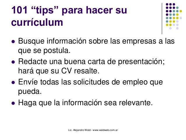 """Lic. Alejandro Wald - www.waldweb.com.ar 101 """"tips"""" para hacer su currículum  Busque información sobre las empresas a las..."""