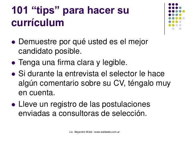 """Lic. Alejandro Wald - www.waldweb.com.ar 101 """"tips"""" para hacer su currículum  Demuestre por qué usted es el mejor candida..."""