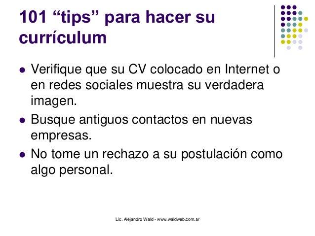 """Lic. Alejandro Wald - www.waldweb.com.ar 101 """"tips"""" para hacer su currículum  Verifique que su CV colocado en Internet o ..."""