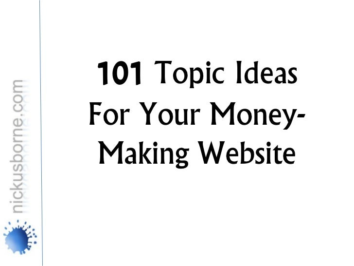 101 Topic IdeasFor Your Money- Making Website