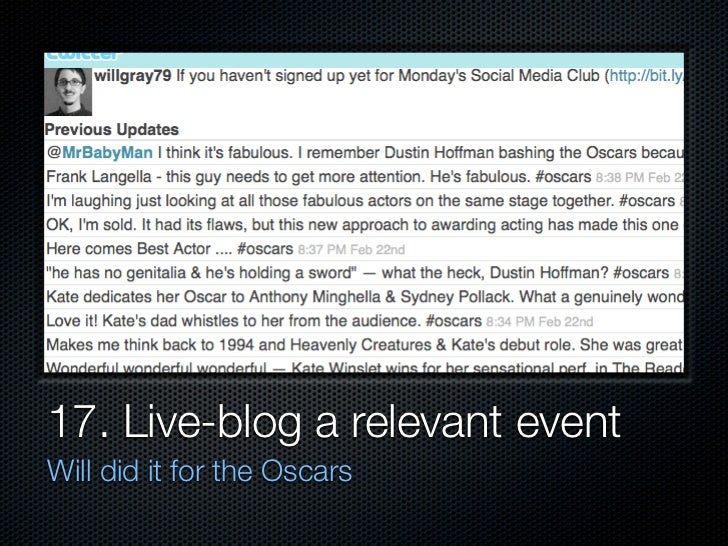 17. Live-blog a relevant event Will did it for the Oscars
