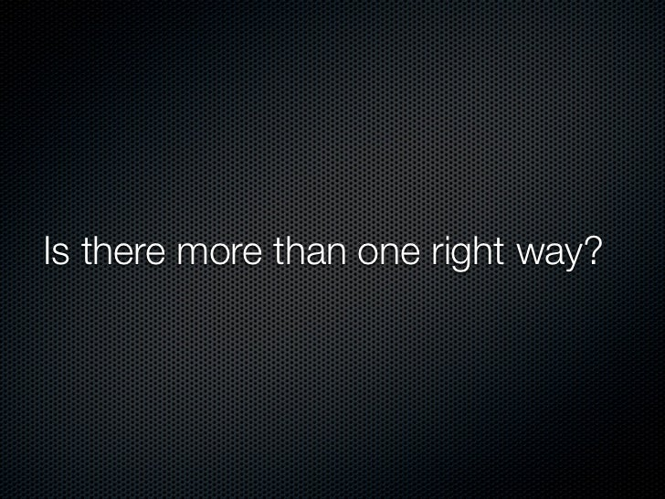 Is there more than one right way?