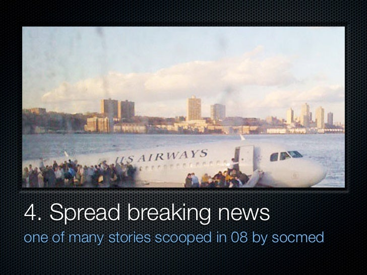 4. Spread breaking news one of many stories scooped in 08 by socmed