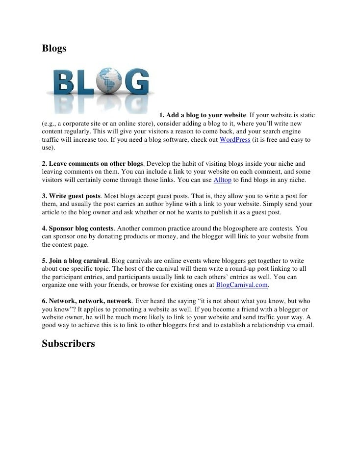 Blogs                                              1. Add a blog to your website. If your website is static(e.g., a corpor...