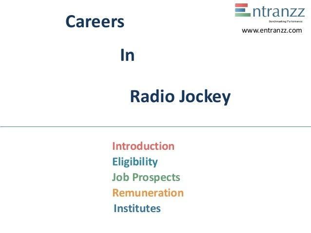 Careers In Radio Jockey Introduction Eligibility Job Prospects Remuneration Institutes www.entranzz.com