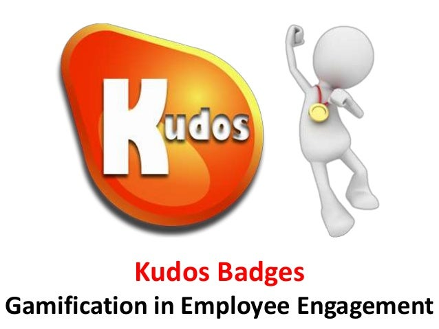 Kudos Badges Gamification In Employee Engagement Manu