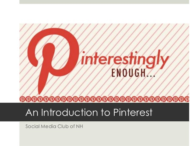 An Introduction to PinterestSocial Media Club of NH