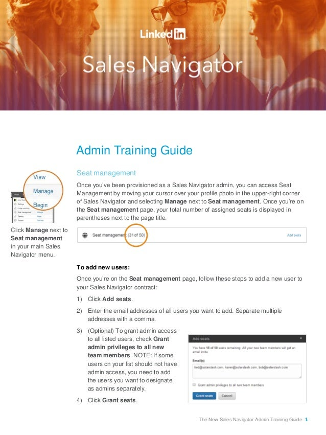 Admin Training Guide  Seat management  Once you've been provisioned as a Sales Navigator admin, you can access Seat Manage...