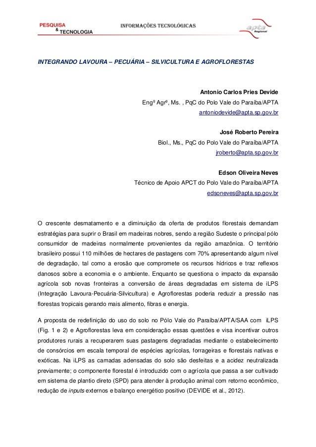 INTEGRANDO LAVOURA – PECUÁRIA – SILVICULTURA E AGROFLORESTAS Antonio Carlos Pries Devide Engº Agrº, Ms. , PqC do Polo Vale...