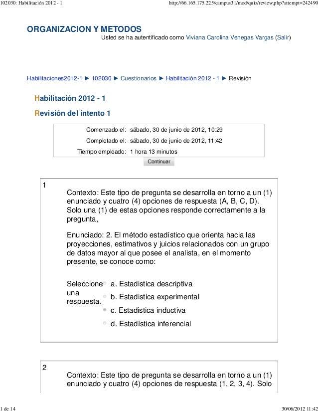 ORGANIZACION Y METODOS Usted se ha autentificado como Viviana Carolina Venegas Vargas (Salir) Habilitaciones2012-1 ► 10203...