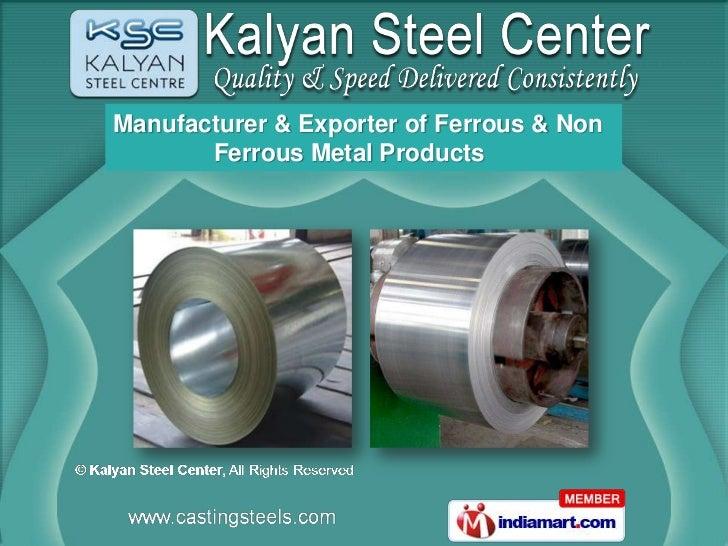 Manufacturer & Exporter of Ferrous & Non       Ferrous Metal Products
