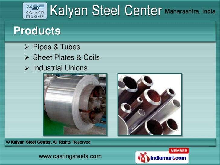 Products  Pipes & Tubes  Sheet Plates & Coils  Industrial Unions