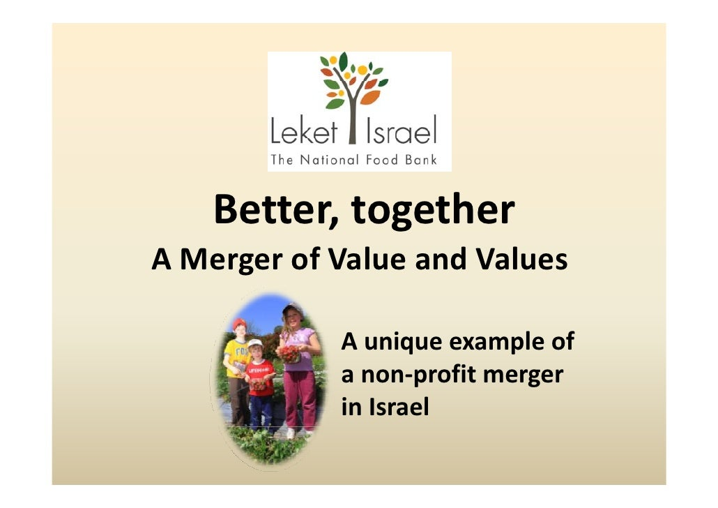 Better, together     B            h A Merger of Value and Values A Merger of Value and Values              A unique exampl...