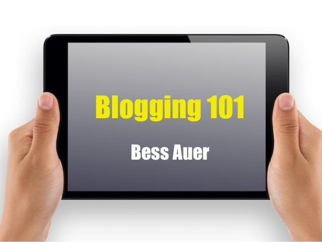 Blogging 101 Bess Auer
