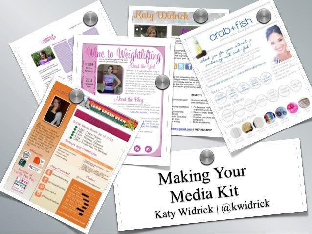 Making Your Media Kit Katy Widrick | @kwidrick s sss s s