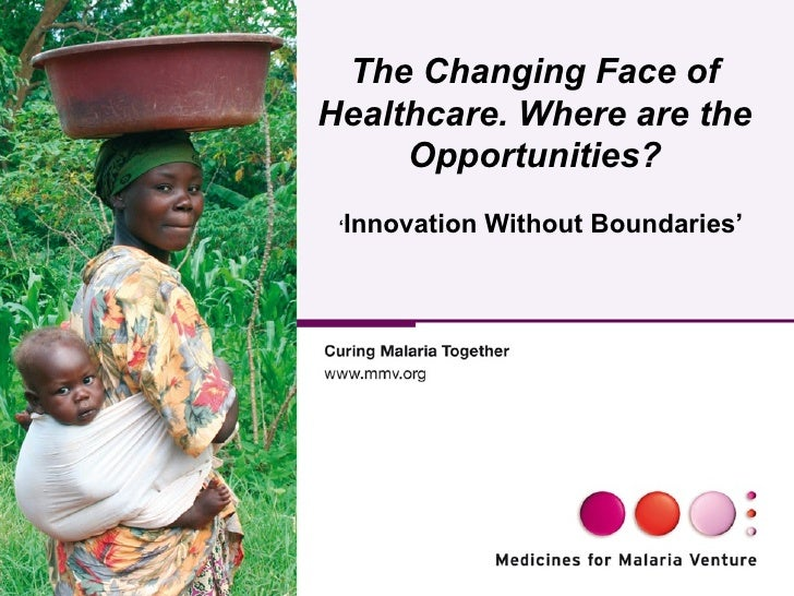 ' Innovation Without Boundaries'   The Changing Face of Healthcare. Where are the Opportunities?