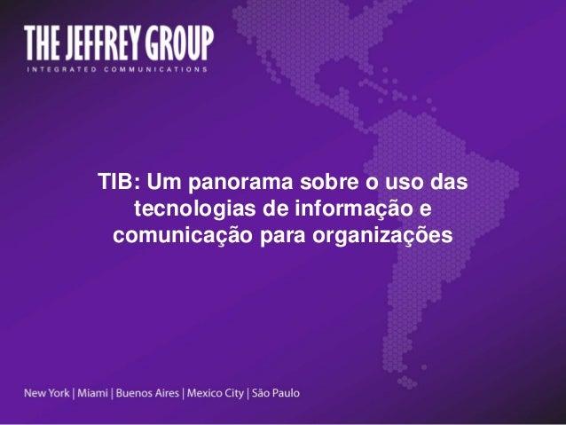 TIB: Um panorama sobre o uso das tecnologias de informação e comunicação para organizações