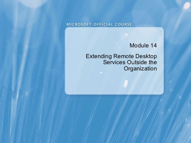 Module 14 Extending Remote Desktop Services Outside the Organization