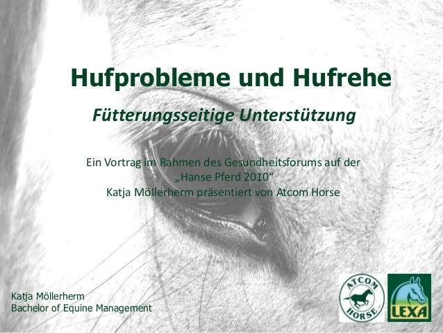"""Hufprobleme und Hufrehe Fütterungsseitige Unterstützung Ein Vortrag im Rahmen des Gesundheitsforums auf der """"Hanse Pferd 2..."""