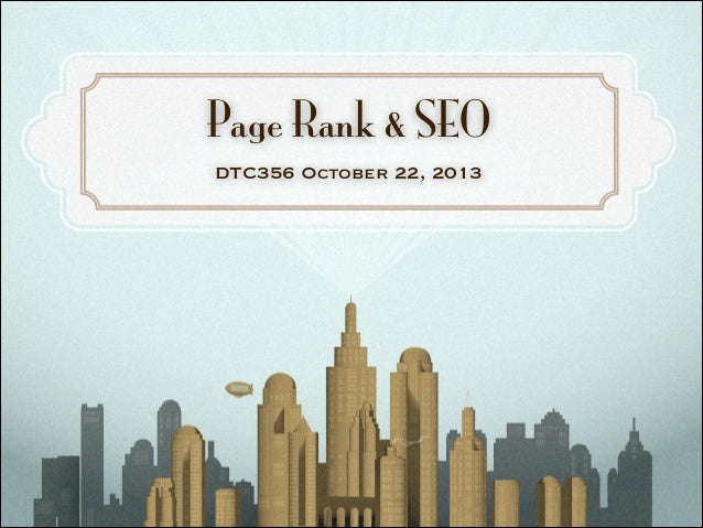 Page Rank & SEO DTC356 October 22, 2013
